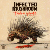 Audio CD Infected mushroom. Friends on mushrooms (deluxe edition)