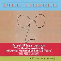 Audio CD Bill Frisell, All We Are Saying. The Lennon Sessions