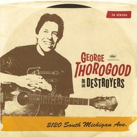Audio CD George Thorogood. 2120 South Michigan Ave