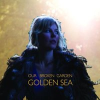 Audio CD Our Broken Garden. Golden sea