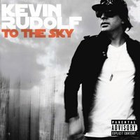 Audio CD Kevin Rudolf. To the sky
