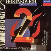 Audio CD Shostakovich.Vladimir Ashkenazy, Royal Philharmonic Orchestra. Symphony No. 2, The Song Of The Forests, Op. 81