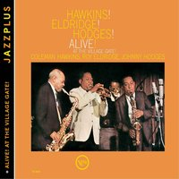 Audio CD Hawkins; Eldridge; Hodges. Hawkins! Eldridge! Hodges! Alive/ Alive! At the Village Gate
