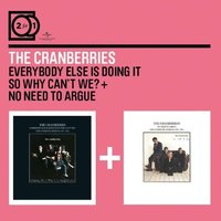 Audio CD The cranberries. Everybody else is doing it so why can't we? / no need to argue