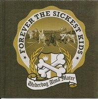 Audio CD Forever The Sickest Kids. Underdog Alma Mater