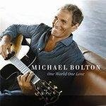 Audio CD Michael Bolton. One World One Love