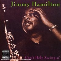 Audio CD Jimmy Hamilton. Can't help Swingin'