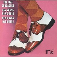 Audio CD The Jazz Crusaders. Old Socks, New Shoes...