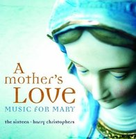 Audio CD The Sixteen. A Mother`s Love. Music For Mary