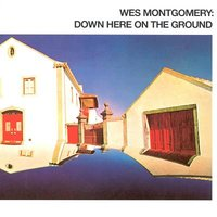 Audio CD Wes Montgomery. Down Here On The Ground