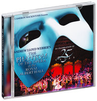 Audio CD Andrew Lloyd Webber. The Phantom Of The Opera At The Royal Albert Hall / ������� ����� � ����������� �������-�����