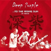 Deep Purple: …To The Rising Sun (In Tokyo) (2 CD)