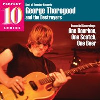 Audio CD George Thorogood. One Bourbon, One Scotch, One Beer