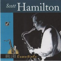 Audio CD Scott Hamilton. Ballad Essentials