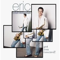 Audio CD Eric Marienthal. Got You Covered