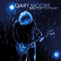 Gary Moore. Bad for you baby (CD) / Гэрри Мур