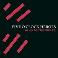 Audio CD Five O'Clock Heroes. Bend to the breaks 366