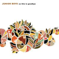 Audio CD Junior Boys. So this is goodbye