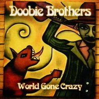 Audio CD Doobie Brothers. World Gone Crazy