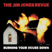 Audio CD The Jim Jones Revue. Burning Your House Down