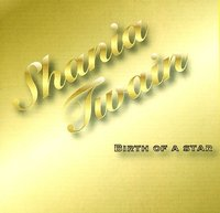 Shania Twain. Birth Of A Star (CD)