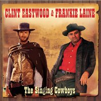 Clint Eastwood & Frankie Laine. The Singing Cowboys (2 CD)