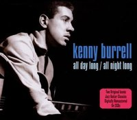 Kenny Burrell. All Day Long / All Night Long (2 CD)
