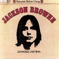 Audio CD Jackson Browne. Saturate Before Using