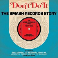 �������. Don'T Do It. Smash Records Story 1961-1962 (2 CD)