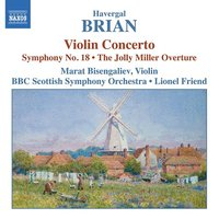 Audio CD Brian: Symphony No. 18 / Violin Concerto / The Jolly Miller