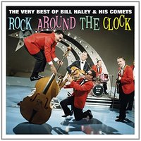 Bill Haley & His Comets. Rock Around The Clock Very Best Of (2 CD)