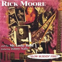 Audio CD Rick Moore, Jimmy Nalls. Slow Burnin` Fire