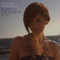 Natalie Imbruglia. Glorious (The Singles 97-07) (CD)
