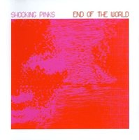 Audio CD Shocking Pinks. End Of The World (Singl)
