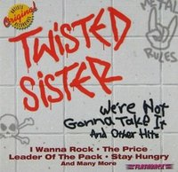 Twisted Sister. We're Not Gonna Take It & Other Hits (CD)