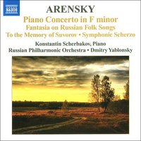 Audio CD Arensky. Piano Concerto, Fantasia On Russian Folk Songs, To The Memory Of Suvorov, Symphonic Scherzo
