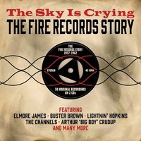 Audio CD Various Artists. The Sky Is Crying: The Fire Records Story 1957-1962