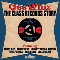 Audio CD Various Artists. Gee Whiz - The Class records Story 56-62