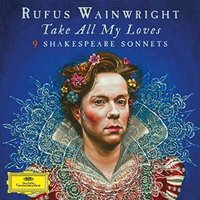 Rufus Wainwright. Take All My Loves / Shakespeare (2 LP)