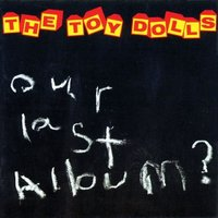 Audio CD The Toy Dolls. Our Last Album?
