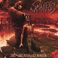 Audio CD Skinless. Only the Ruthless Remain