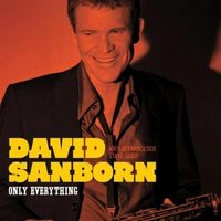 Audio CD David Sanborn. Only Everything