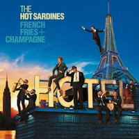 Audio CD The Hot Sardines. French Fries & Champagne
