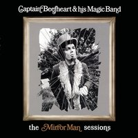 LP Captain Beefheart And His Magic Band. The Mirror Man Sessions (LP)
