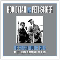 LP Bob Dylan Vs Pete Seeger. The Singer And The Song (LP)
