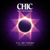 LP Chic & Nile Rodgers. I'll Be There (LP)