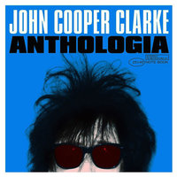 LP John Cooper Clarke. Anthologia (LP)