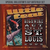 LP Little Feat. Highwire Act Live In St. Louis 2003 (LP)