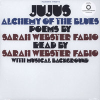 LP Sarah Fabio Webster. Jujus, Alchemy Of The Blues: Poems By Sarah (LP)