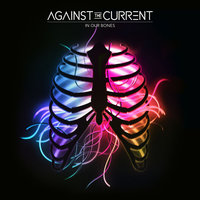 Audio CD Against the Current. In Our Bones